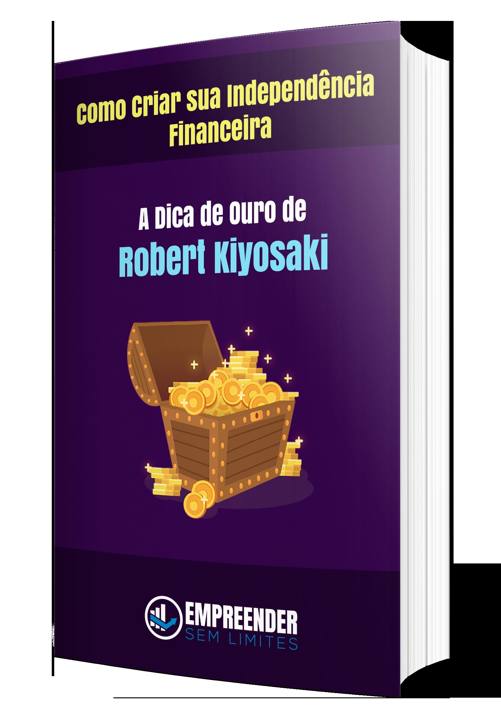 A Dica de Ouro de Robert Kiyosaki